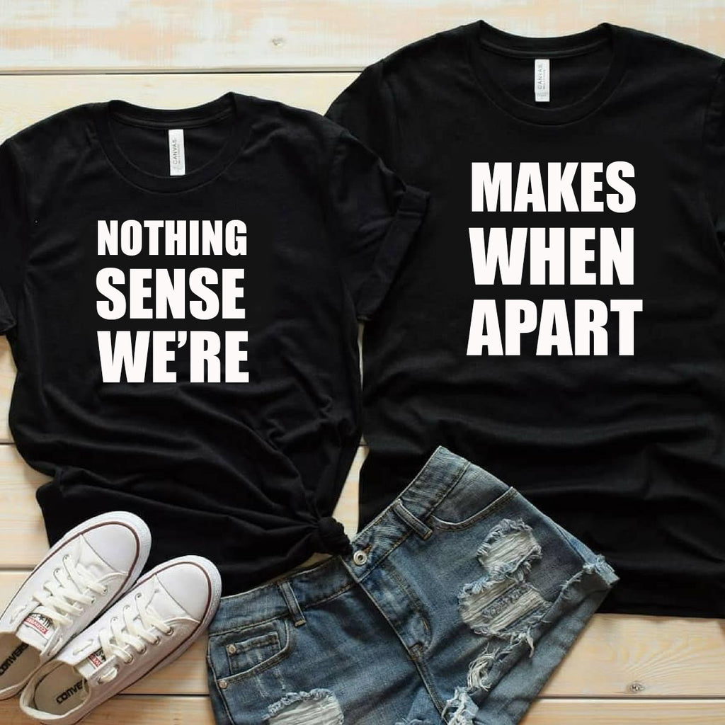 Matching Adult 'Nothing Makes Sense' T-Shirt Set