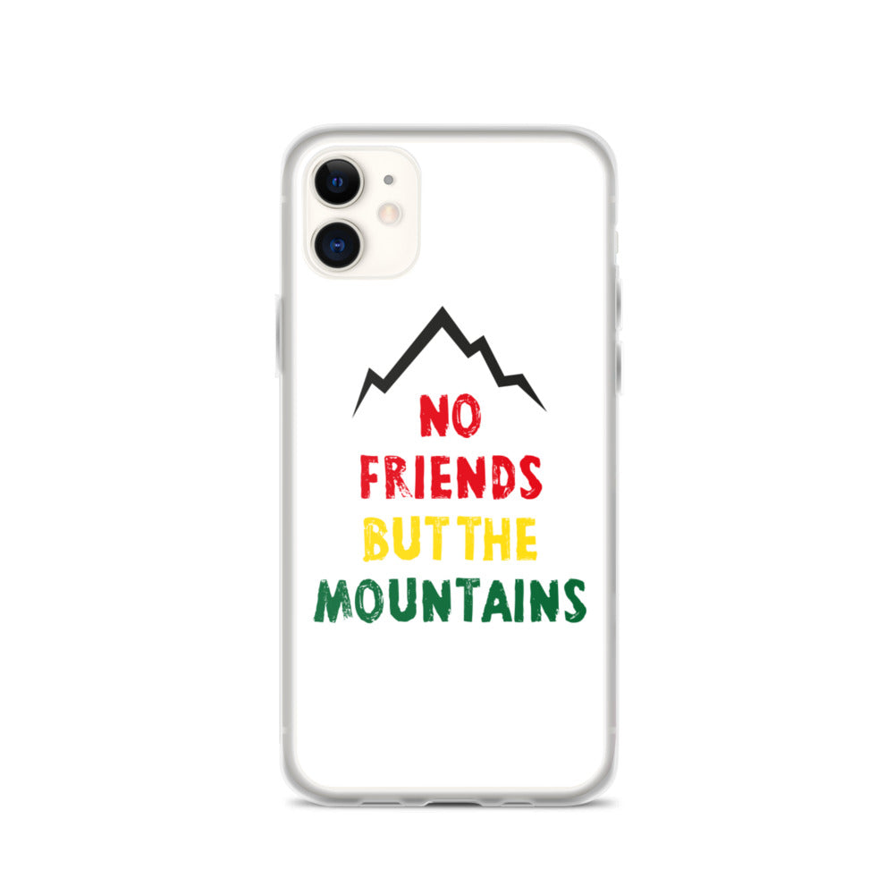 No Friends But The Mountains / iPhone Handyhülle