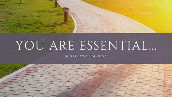 You Are Essential...No Matter Your Job