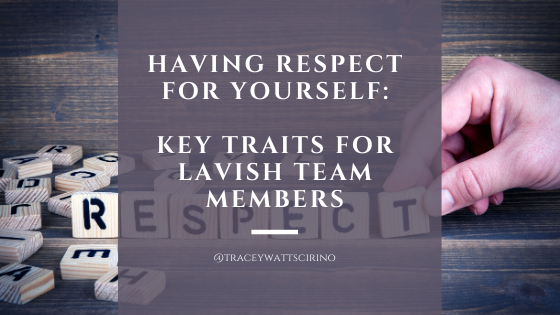 Having Respect for Yourself: Key Traits for Lavish Team Members