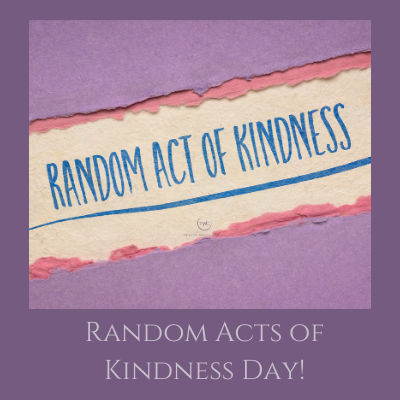 What are you doing to Share the Love on  Random Acts of Kindness Day on Wednesday February 17, 2021?