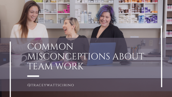 Common Misconceptions about Team Work