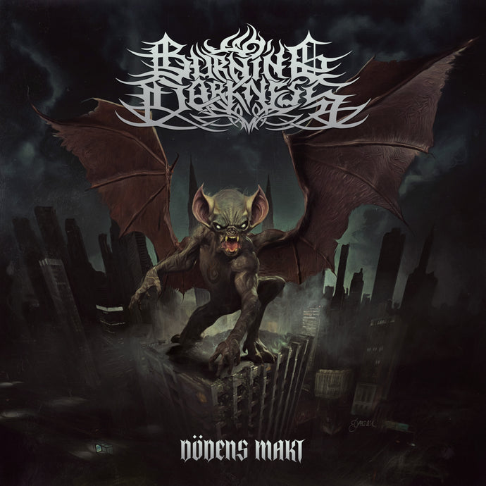 "BURNING DARKNESS - unleash the single ""Chiropteran Demon"" and unveil the details of the new album ""Dödens Makt"". Pre-orders available!"