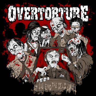 Overtorture - At the End the Dead Await (digipak)
