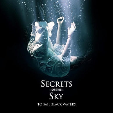 Secrets Of The Sky - To Sail Black Waters (digipak)