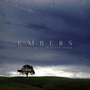 Embers – The First Squall Of An Evil Storm