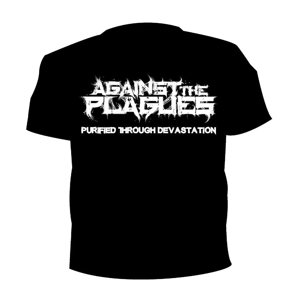 Against The Plagues - Purified Through Devastation T-Shirt