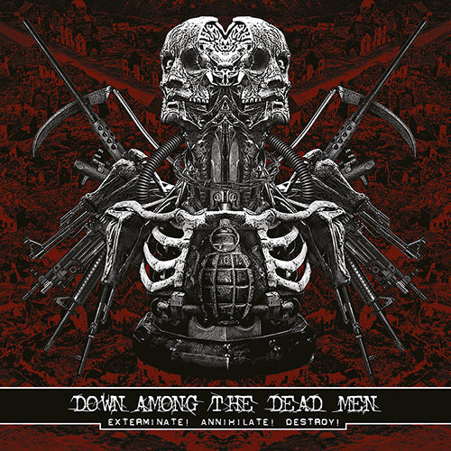 Down Among The Dead Men ‎– Exterminate! Annihilate! Destroy!