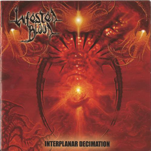 Infested Blood ‎– Interplanar Decimation