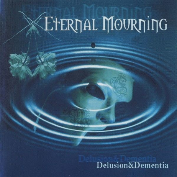 Eternal Mourning ‎– Delusion & Dementia