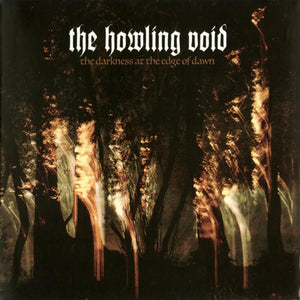 The Howling Void ‎– The Darkness At The Edge Of Dawn (digipak)