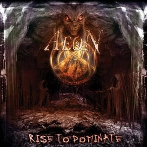 Aeon ‎– Rise To Dominate