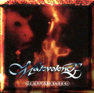 Malevolence ‎– Martyrialized