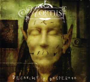 Mortiis ‎– Decadent & Desperate