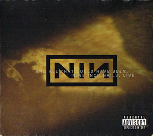 Nine Inch Nails ‎– And All That Could Have