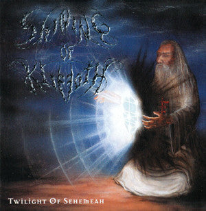 Shining Of Kliffoth ‎– Twilight Of Sehemeah