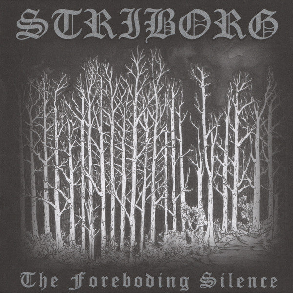 Striborg ‎– The Foreboding Silence