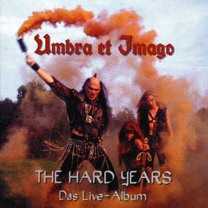 Umbra Et Imago ‎– The Hard Years (Das Live-Album)