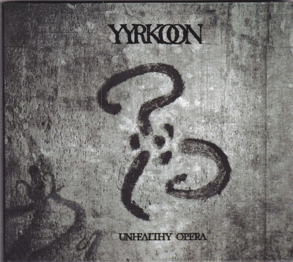 Yyrkoon ‎– Unhealthy Opera (digipak)