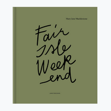 Indlæs billede til gallerivisning Fair Isle Weekend - strikkebog af Mary Jane Mucklestone for Laine Publishing