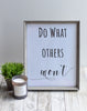"""Do What Other's Won't"" 8x10 Printable"