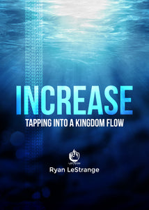 Increase: Tapping into Kingdom Flow ebook