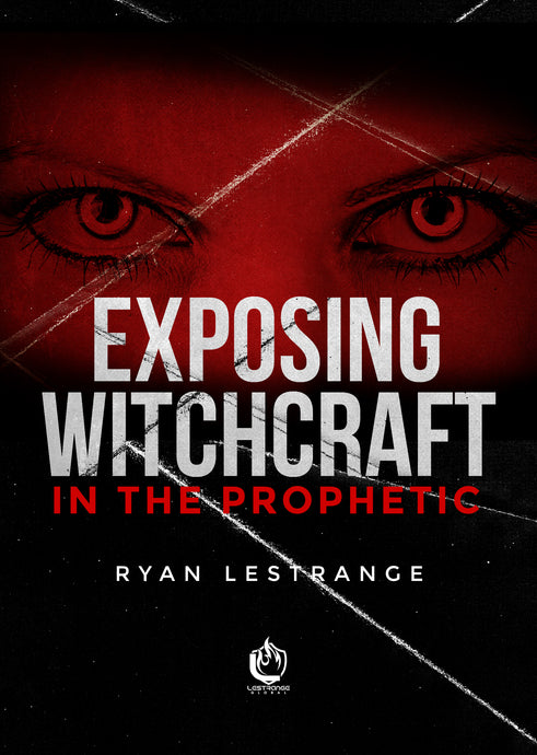 Exposing Witchcraft In The Prophetic ebook