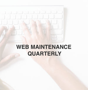 WEB MAINTENANCE | QUARTERLY
