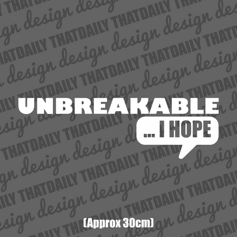 Unbreakable I Hope - ThatDaily