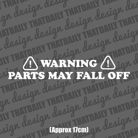 Warning Parts May Fall Off - ThatDaily