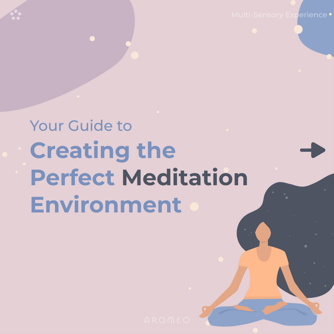Your Guide to Creating the Perfect Meditation Environment
