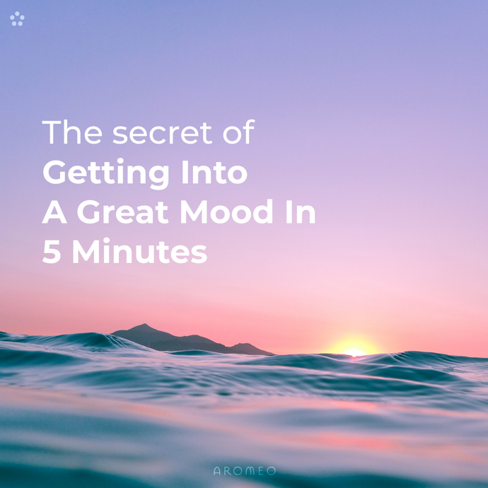 The Secret of Getting Into A Great Mood In 5 Minutes