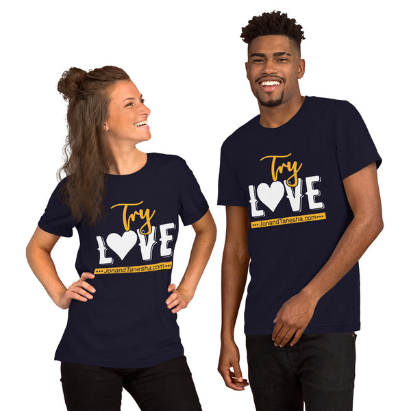 """Try Love"" T-Shirt (Multiple Colors Available)"