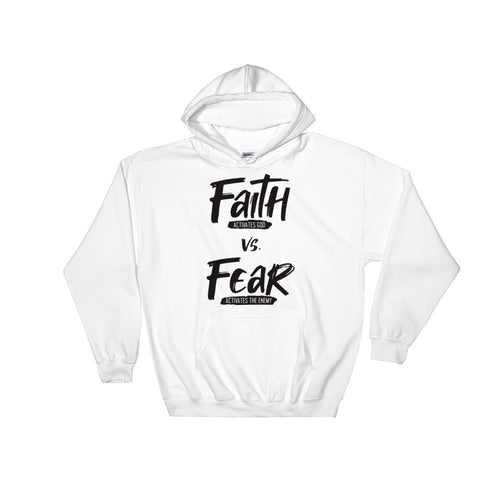 (Unisex) Faith vs. Fear - Hooded Sweatshirt