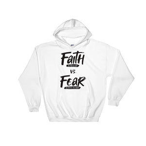 Faith vs. Fear - Hooded Sweatshirt (Large Sizes 3x, 4x, & 5x)