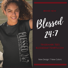 Load image into Gallery viewer, Blessed 24:7 ...even on a bad day GOD is Good... (Sideway Print) Unisex T-shirts