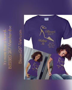 Blessed 24:7 (Walking In HIS Will) Ladies T-shirts