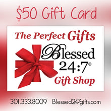 "Load image into Gallery viewer, GIFT CARD ""Blessed 24:7 Gifts"""