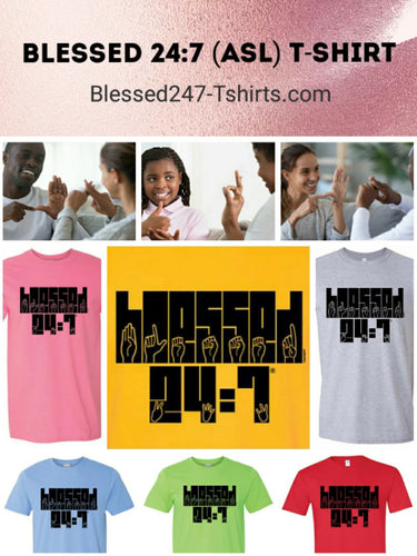 Blessed 24:7 (ASL) T-shirts - Unisex