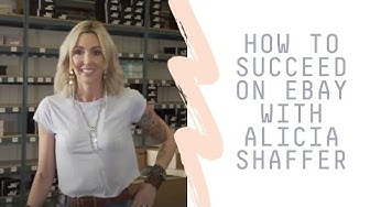 How to Succeed on eBay with Alicia Shaffer