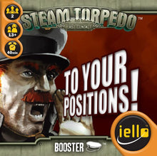 Load image into Gallery viewer, Steam Torpedo - First Contact - To Your Positions! Booster - IELLO