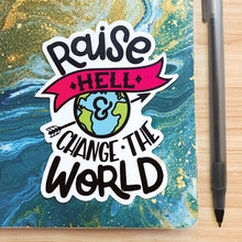 Load image into Gallery viewer, Raise Hell and Change the World Vinyl Sticker