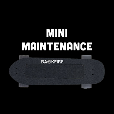 Backfire Mini Maintenance