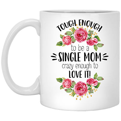 White mug with quote for single mom