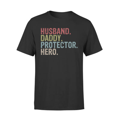 Husband - Daddy - Protector - Hero