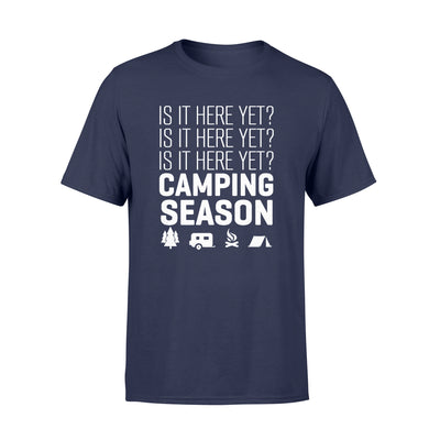 Is it here yet camping season tshirt - gifts for camping lovers