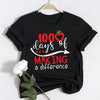 100th day of school - 100 days of making a difference shirt - GST