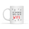 Next Valentine You'll Be My Wife Mug