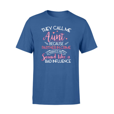 They call me aunt because partner in crime tshirt - gifts for aunt