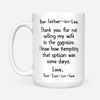 To father-in-law from son-in-law thanks for not selling my wife to the gypsies Gsge - White Mug